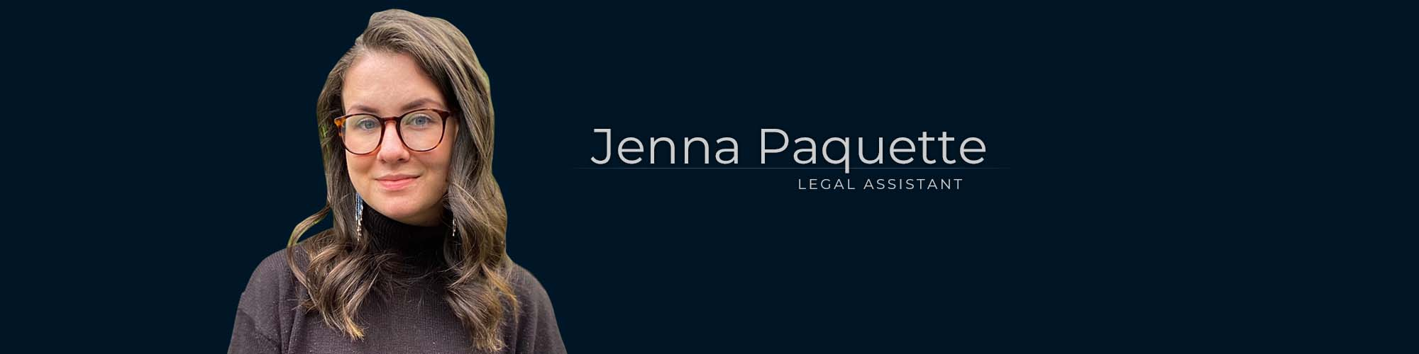 Jenna Paquette, Legal Assistant at Dominion GovLaw LLP